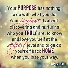 Your purpose.