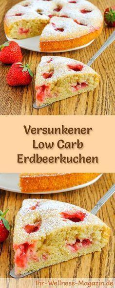 Low-Carb-Rezept für einen Versunkenen Erdbeerkuchen: Der kohlenhydratarme, kalorienreduzierte Kuchen wird ohne Zucker und Getreidemehl zubereitet ... #lowcarb #kuchen #backen