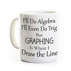 Hilarious math coffee mug - one of my favorites.  Etsy.