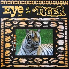 Animal Kingdom scrapbook page with the title word tiger from Cricut's Noah's ABC Animals - from Travel Album 20 – Disney Animal Kingdom