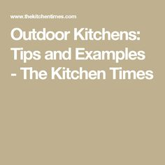 Outdoor Kitchens: Tips and Examples - The Kitchen Times