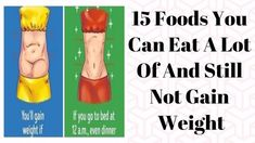 15 Foods You Can Eat a Lot and Still Not Gain Weight - Asweat