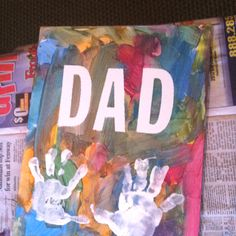 Use stick on letters, let child finger paint, then remove letters. Father's day gift from a toddler! Easy and cute.