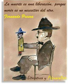 """💬 Fernando Pessoa: """"La muerte es una liberación, porque morir es no necesitar del otro."""""""