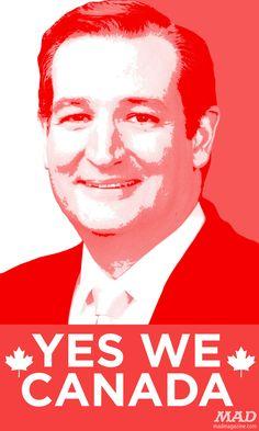 MAD Magazine Ted Cruz's New Campaign Poster  Idiotical Originals, Ted Cruz, Canada, Presidential Campaign