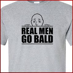 Gifts for dad BALD husband T-shirt tshirt Real Men GO funny shirt Christmas gift daddy father Tee More Colors S-2XL. $14.95, via Etsy.