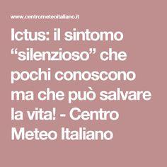 """Ictus: il sintomo """"silenzioso"""" che pochi conoscono ma che può salvare la vita! - Centro Meteo Italiano"""