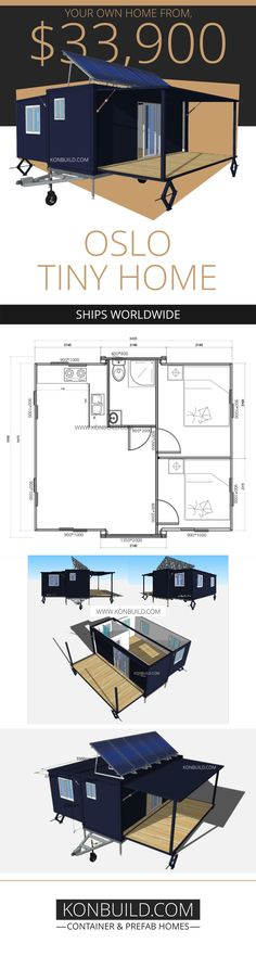 The Oslo Tiny Home is simply a standard Oslo Grand, but on wheels! Small Tiny House, Micro House, Small House Design, Tiny House Living, Small House Plans, House Floor Plans, Building A Container Home, Container House Plans, Container House Design