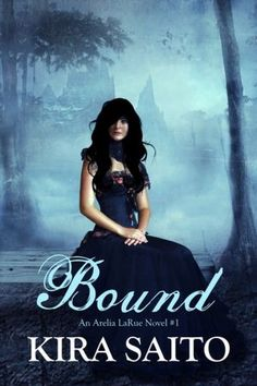 Bound, An Arelia LaRue Novel #1 By Kira Saito | I really enjoyed this book, and I am not kidding you when I tell you that I read it in one day, one freakin day! It's about a girl that can communicate with spirits, and she and her friend travel to work at this big smiley house for the summer. I would definitely recommend this book to anyone who is into paranormal and romance!