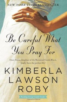 Be Careful What You Pray For: A Novel by Kimberla Lawson Roby,http://www.amazon.com/dp/B005Q5PITC/ref=cm_sw_r_pi_dp_4XW7sb1T2PDRCHWX