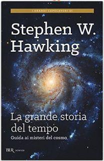 """Pagine Sporche: Impressioni di lettura: """"La grande storia del tempo"""" di Stephen Hawkings"""