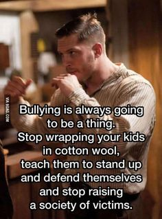 Bullying is an overused term. Even a difference in opinion is seen as bullying. Wisdom Quotes, Quotes To Live By, Me Quotes, Motivational Quotes, Funny Quotes, Inspirational Quotes, Qoutes, Father Quotes, Inspire Quotes