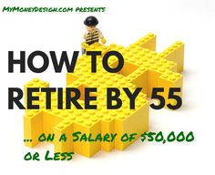 If your income is $50,000 or less, you might wonder how can I retire at 55. You'll be delighted to know financial freedom is not outside your reach!