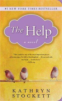 The Help---LOVE both the book and the movie