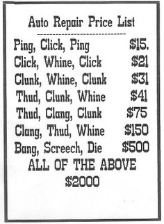 auto repair price list :  being in Heaven yet hurting all day... Priceless !!
