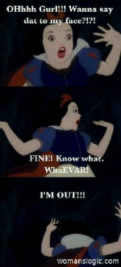 Humor, Snow White, Disney, Ghetto -- This is SO accurate! Hahahaha.