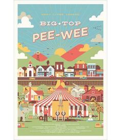 """""""Big Top Pee-wee"""" Director: Randal Kleiser 1988 There is nothing quite like Pee-wee Herman. Pee Wee Herman, Illustration Design Graphique, Illustration Art, Bg Design, Material Didático, Alternative Movie Posters, Inspirational Posters, Big Top, New Poster"""