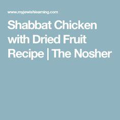 Shabbat Chicken with Dried Fruit Recipe | The Nosher