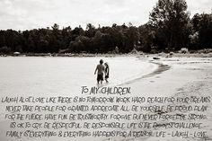 To My Children - photography quote