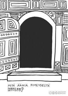 Kortti 20. Keskustelkaa, mitä silloin voi kuulla, kun on aivan pimeää. Pohtikaa, miltä se voi tuntua. Miettikää esimerkiksi paikkoja, joissa ei näe mitään, mutta voi kuulla kaikenmoista. Mitä juuri tämän oven takaa löytyy?