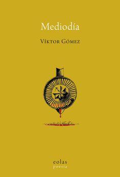 """""""Mediodía"""", poemario de Víktor Gómez."""