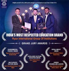 Ryan Group has been rewarded multiple times over the years. These recognitions also include India's most respected education brand. Steam Education, Education World, India School, Grand Jury, Economic Times, International School, World Records, Student Life, Counselling
