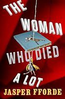 The Woman Who Died A Lot by Jasper Fforde - FictionDB