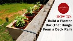 How to Build a Planter Box (to hang from a deck rail) - Pflanzideen Railing Flower Boxes, Railing Planter Boxes, Diy Flower Boxes, Raised Garden Planters, Balcony Planters, Balcony Gardening, Outdoor Planters, Diy Hanging Planter, Diy Planter Box