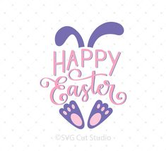 Happy Easter SVG Cut Files for Cricut and Silhouette