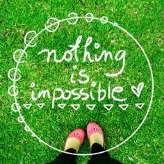 nothing is impossible :-)