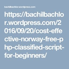 https://bachilbachlor.wordpress.com/2016/09/20/cost-effective-norway-free-php-classified-script-for-beginners/