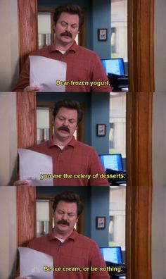 On dessert: | 26 Ron Swanson Jokes That Just Never Get Old