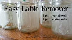 To repurpose glass jars use this easy label remover recipe   PreparednessMama