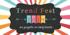 Trend Fest 2014:  6 bloggers challenged to cram as many craft trends as possible into one epic craft!