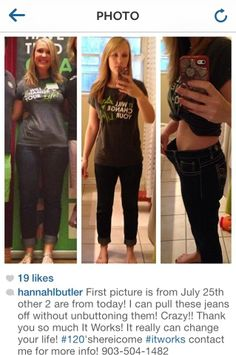 My personal weight loss from July to October. I needed a change in July I ordered our PROFit and started using it as a meal replacement for lunch and by October I was down almost 25 pounds! I would love to help you if you are wanting to drop a few pounds or just tighten tone and firm an area with our AMAZING Skinny wrap! Hannah 903-504-1482 (text/call) http://hannahbutler.myitworks.com