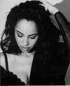 Sade - The sexiest sultriest singer alive in my opinion. Everything about her oozes sensuality in a very classy way. And I love her songs.