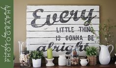 """Spring Mantle and DIY wall art (tutorial)    """"Every little thing is gonna be alright"""""""