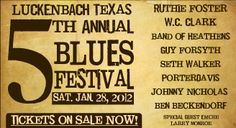 5th Annual Luckenbach Blues Festival Jan 28,2012  $27 advance  $30 at the door  www.luckenbachtexas.com Seth Walker, Texas Music, Texas Homes, Live Music, The Fosters, Blues, Spaces