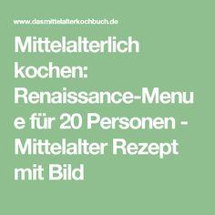 Mittelalterlich kochen: Renaissance-Menue für 20 Personen - Mittelalter Rezept mit Bild