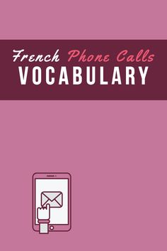 Scared of making phone calls in French? Here is a list of words and dialogues for you to learn and practice. Plus, a downloadable PDF!
