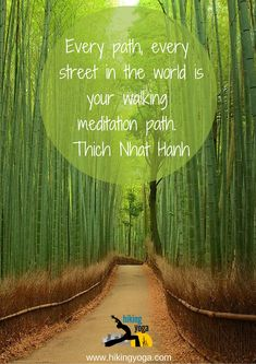 """Every path, every street in the world is your walking meditation path."" -Thich Nhat Hanh #hiking #yoga #meditation"