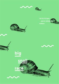 Big Snail Race by Giorgio Stefanoni, via Behance #poster #graphic #design #snail