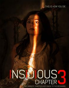 The official trailer and poster have arrived for Insidious Chapter 3 starring Dermot Mulroney, Stefanie Scott, Lin Shaye, and Leigh Whannell. Horror Movie Posters, Marvel Movie Posters, New Movie Posters, Best Horror Movies, Scary Movies, 2015 Movies, New Movies, Movies Online, Good Movies