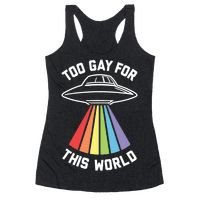 """I am just too gay for this world. I'm on a UFO hurtling through space blasting wonderful gay rainbows at all the aliens because being gay is the best. Show your gay pride with this cute ufo shirt, and let them know you're just too gay for this lame planet sorry."""