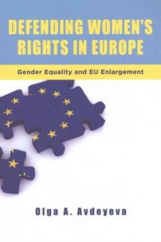 Defending Women's Rights in Europe: Gender Equality and EU Enlargement