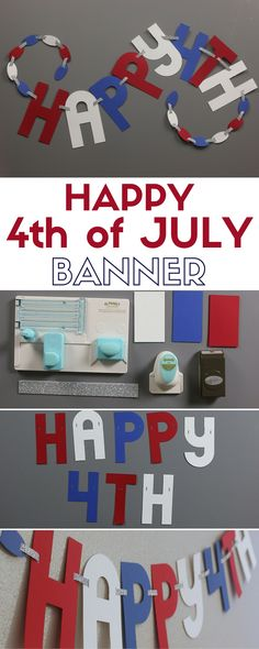 Make a simple 4th of July Banner perfect for Independence Day. You'll learn how to use the Alphabet Punch Board and link the letters of the banner together. #4thofjuly #fourthofjuly #diy #holidaydecor #diyholidayideas