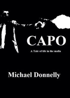 Available now on kindle through Amazon  Capo: A tale of life in the mafia tells the story of Frankie Scalise who grows up in the tough Mafia entrenched streets of the Red hook section of New York.   As he and his two friends become trusted associates within the Costanza family, they eventually rise in prominence until Frankie becomes a Capo with his own crew.   As the years pass Frankie will be forced to make decisions that will test his loyalty to the Family.