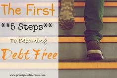 The First 5 Steps to Becoming Debt Free