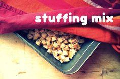 How to make your own homemade stuffing mix. So much tastier and healthier than the box stuff