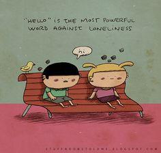"""""""Olá"""" é a palavra mais poderosa contra a solidão"""